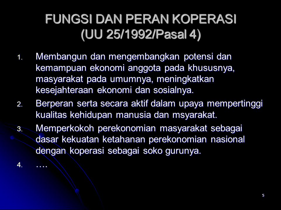 FUNGSI DAN PERAN KOPERASI (UU 25/1992/Pasal 4)