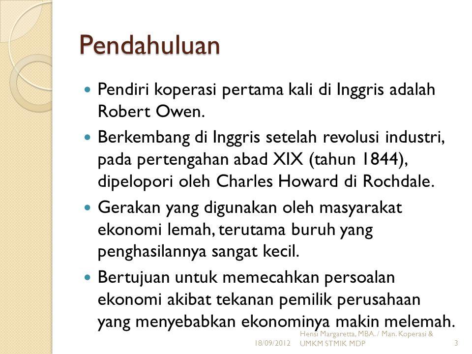 Pendahuluan Pendiri koperasi pertama kali di Inggris adalah Robert Owen.