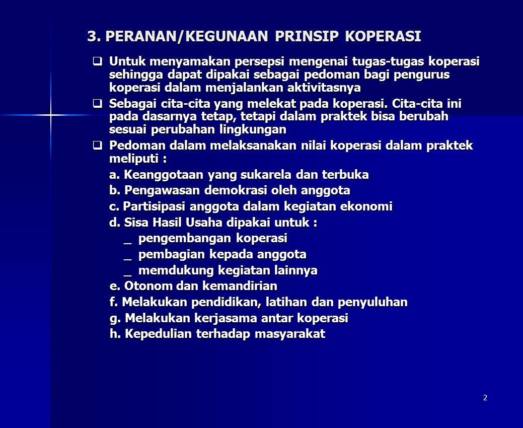 3. PERANAN/KEGUNAAN PRINSIP KOPERASI