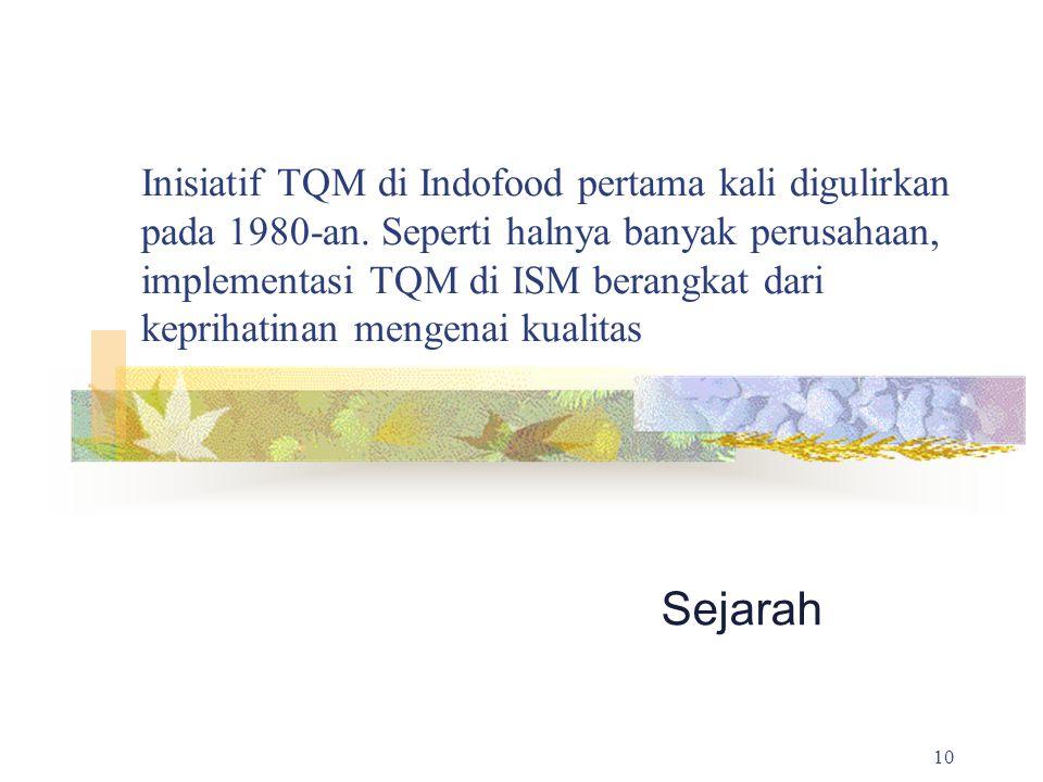 Inisiatif TQM di Indofood pertama kali digulirkan pada 1980-an
