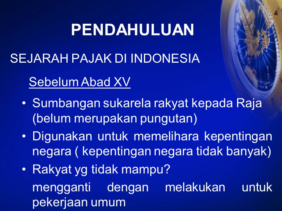 PENDAHULUAN SEJARAH PAJAK DI INDONESIA Sebelum Abad XV
