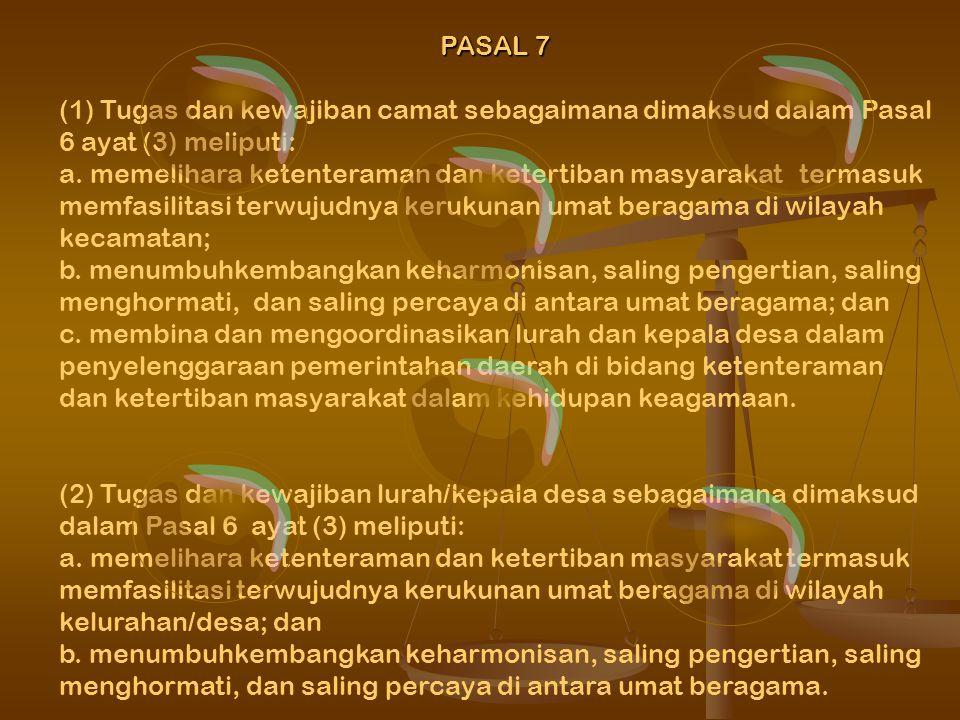 PASAL 7 (1) Tugas dan kewajiban camat sebagaimana dimaksud dalam Pasal 6 ayat (3) meliputi: