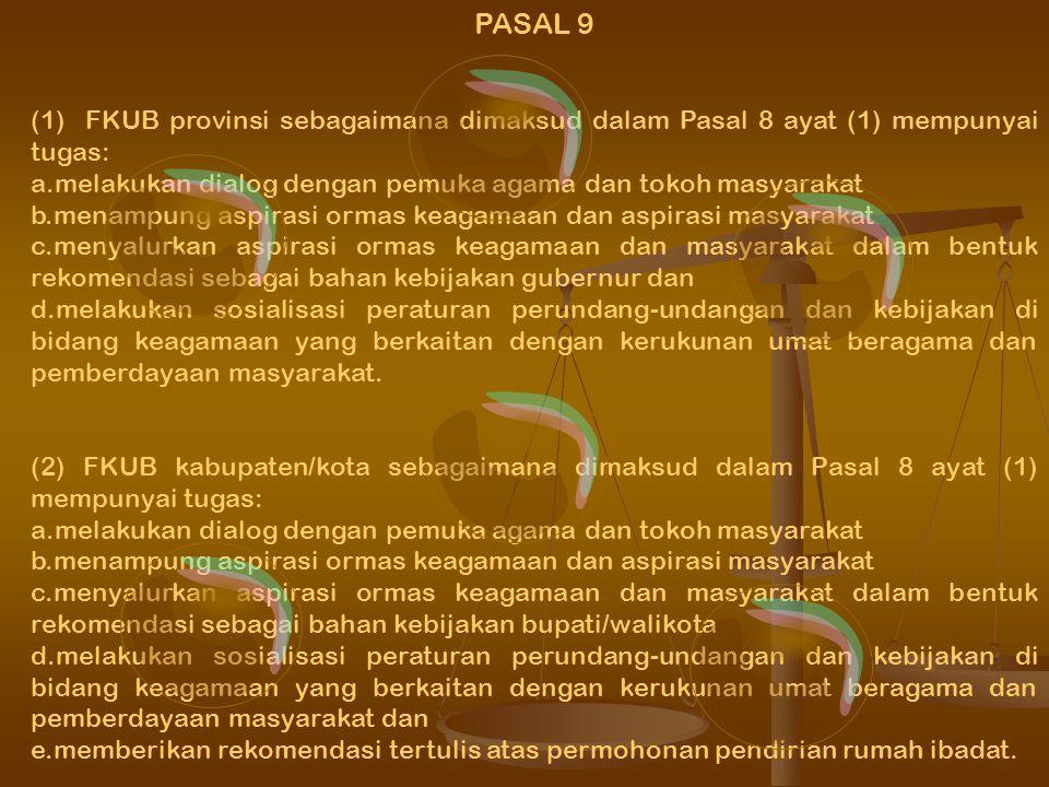 PASAL 9 (1) FKUB provinsi sebagaimana dimaksud dalam Pasal 8 ayat (1) mempunyai tugas: