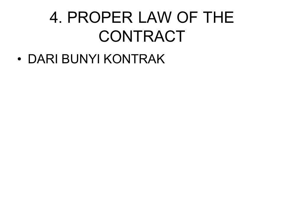 4. PROPER LAW OF THE CONTRACT