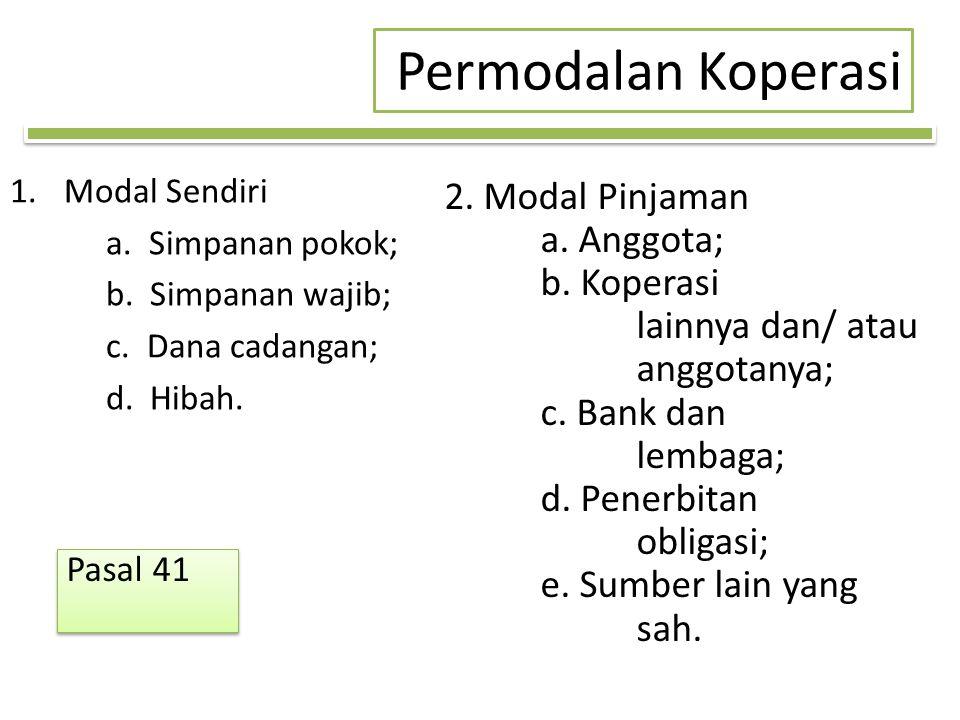 Permodalan Koperasi 2. Modal Pinjaman a. Anggota;