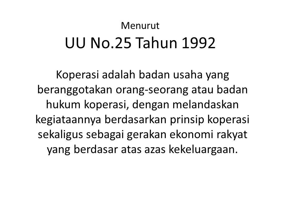 Menurut UU No.25 Tahun 1992.