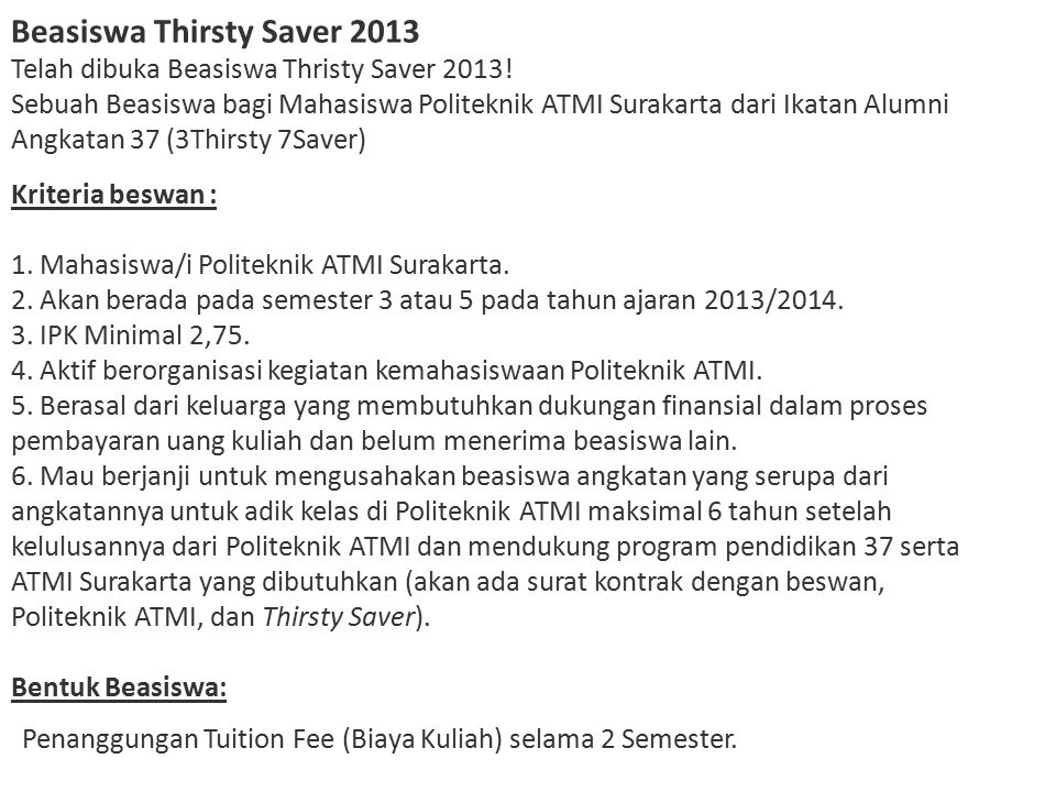 Penanggungan Tuition Fee (Biaya Kuliah) selama 2 Semester.