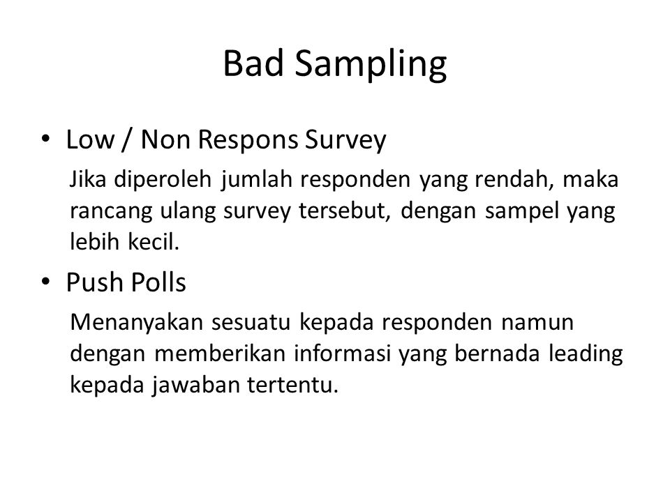 Bad Sampling Low / Non Respons Survey Push Polls
