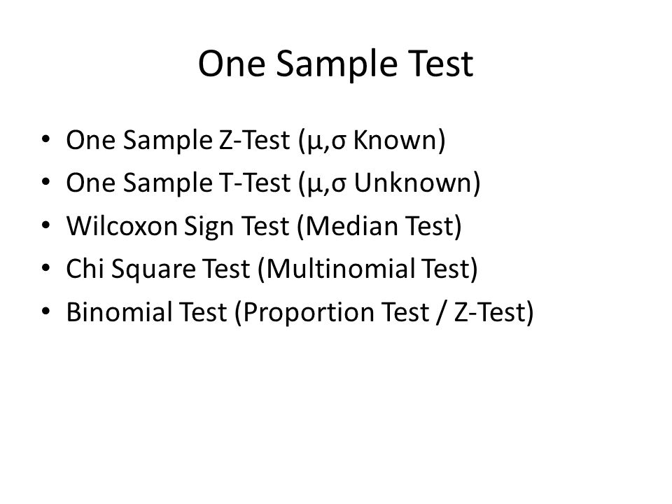 One Sample Test One Sample Z-Test (μ,σ Known)