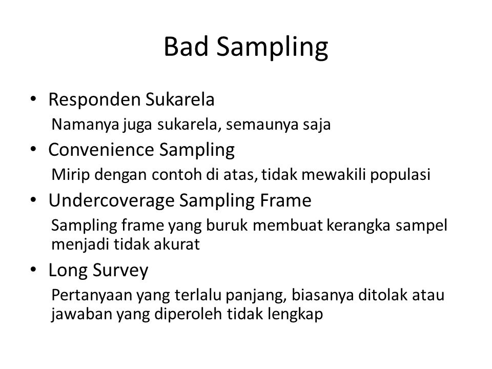 Bad Sampling Responden Sukarela Convenience Sampling
