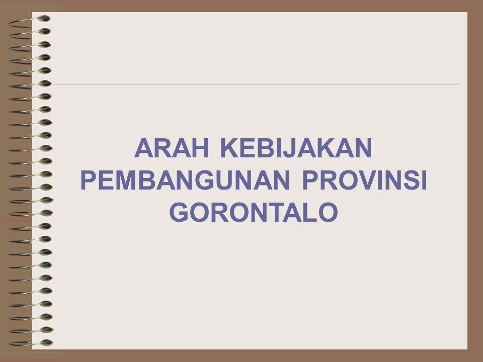 ARAH KEBIJAKAN PEMBANGUNAN PROVINSI GORONTALO