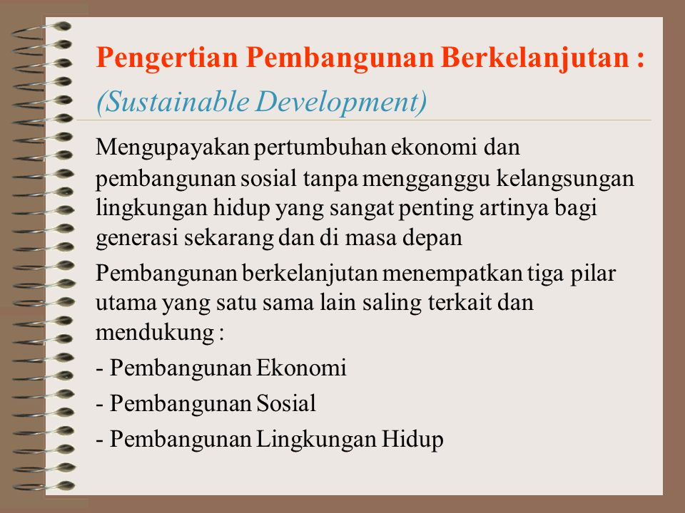 Pengertian Pembangunan Berkelanjutan : (Sustainable Development)