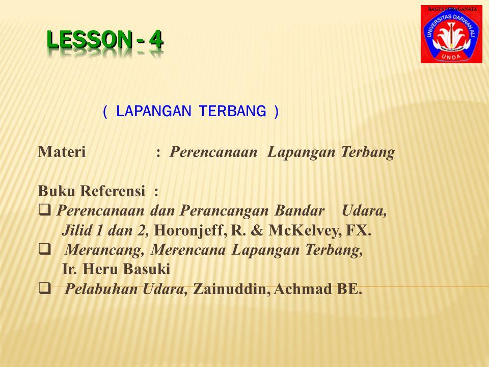 LESSON - 4 ( LAPANGAN TERBANG ) Materi : Perencanaan Lapangan Terbang