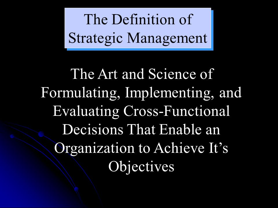 The Definition of Strategic Management