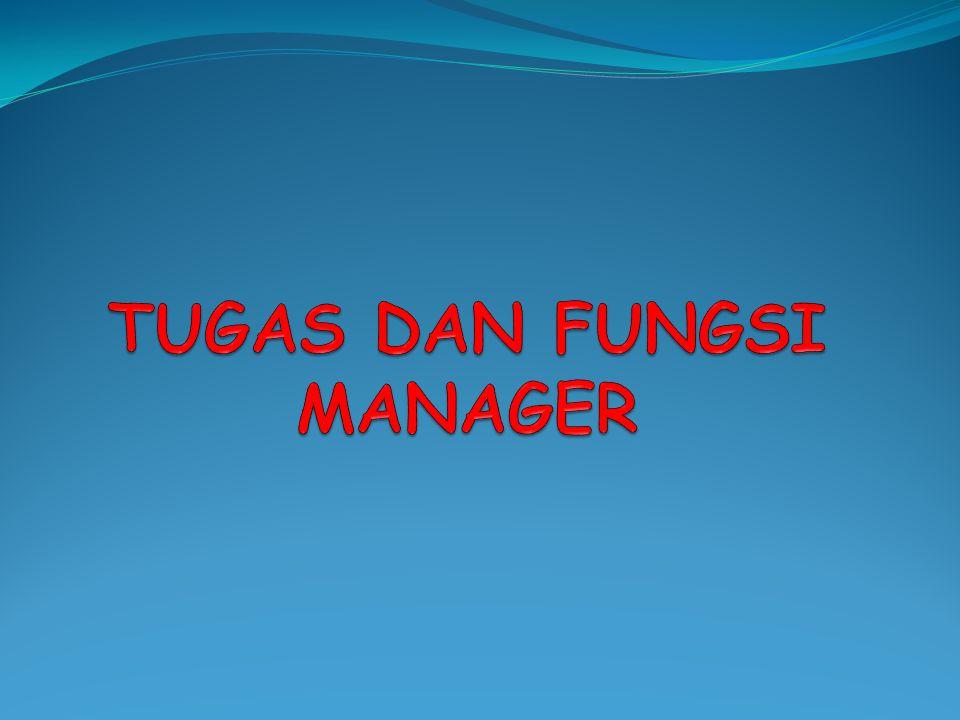 TUGAS DAN FUNGSI MANAGER