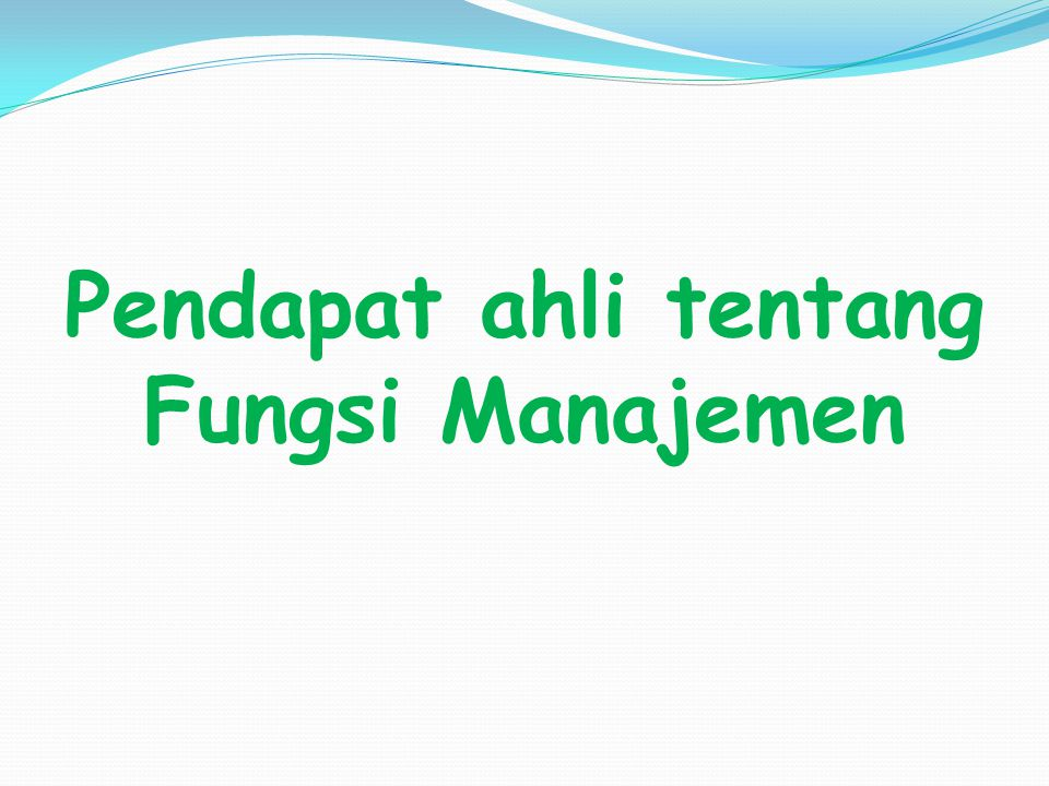Pendapat ahli tentang Fungsi Manajemen