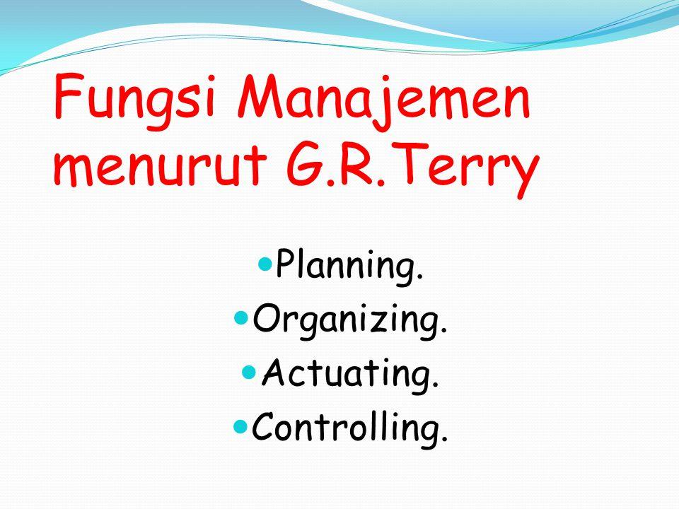 Fungsi Manajemen menurut G.R.Terry