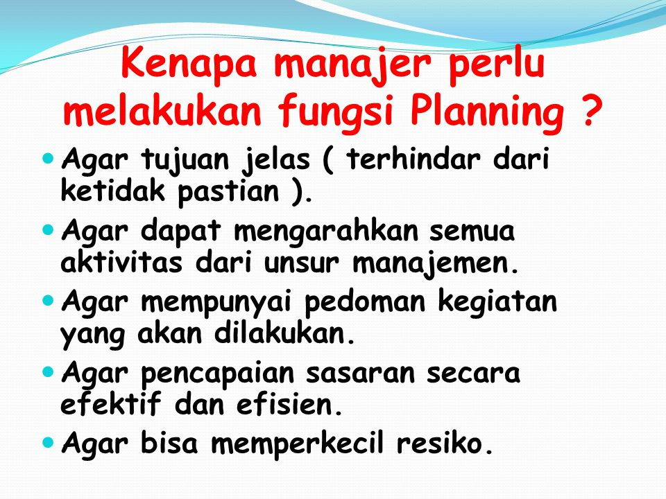 Kenapa manajer perlu melakukan fungsi Planning
