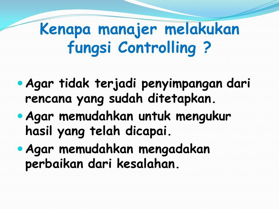 Kenapa manajer melakukan fungsi Controlling