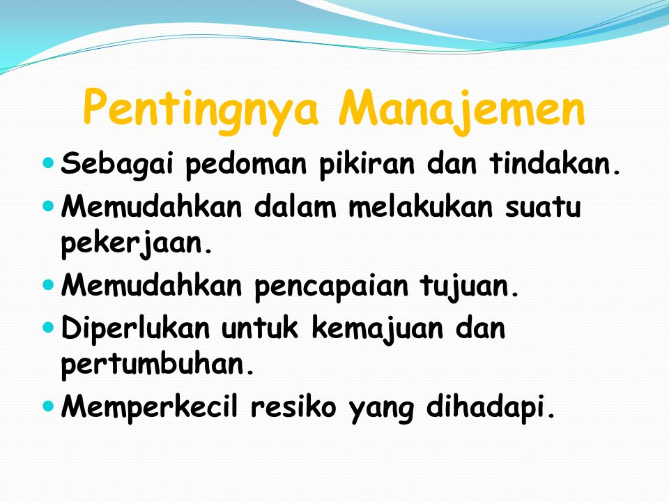 Pentingnya Manajemen Sebagai pedoman pikiran dan tindakan.