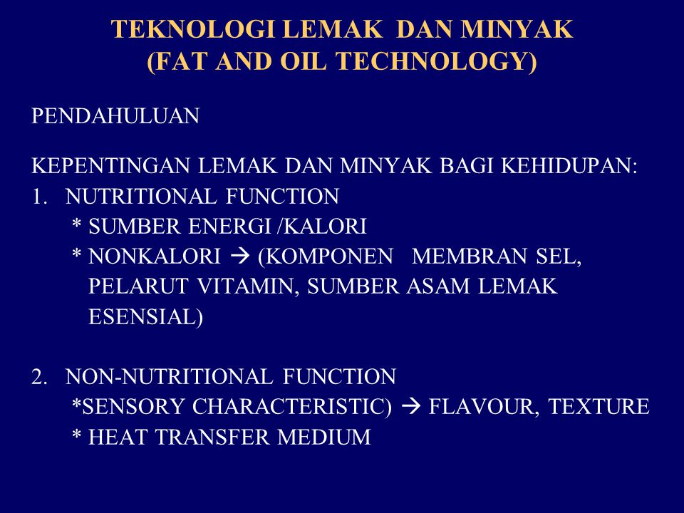 TEKNOLOGI LEMAK DAN MINYAK (FAT AND OIL TECHNOLOGY)