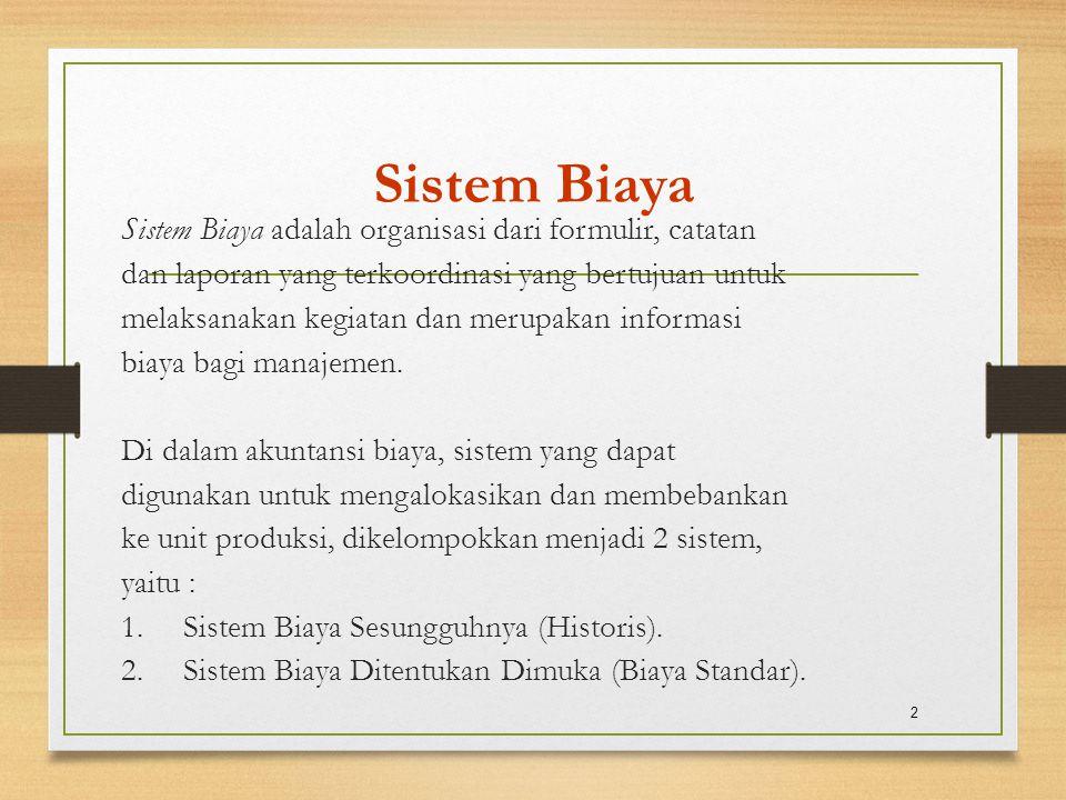 Sistem Biaya Sistem Biaya adalah organisasi dari formulir, catatan