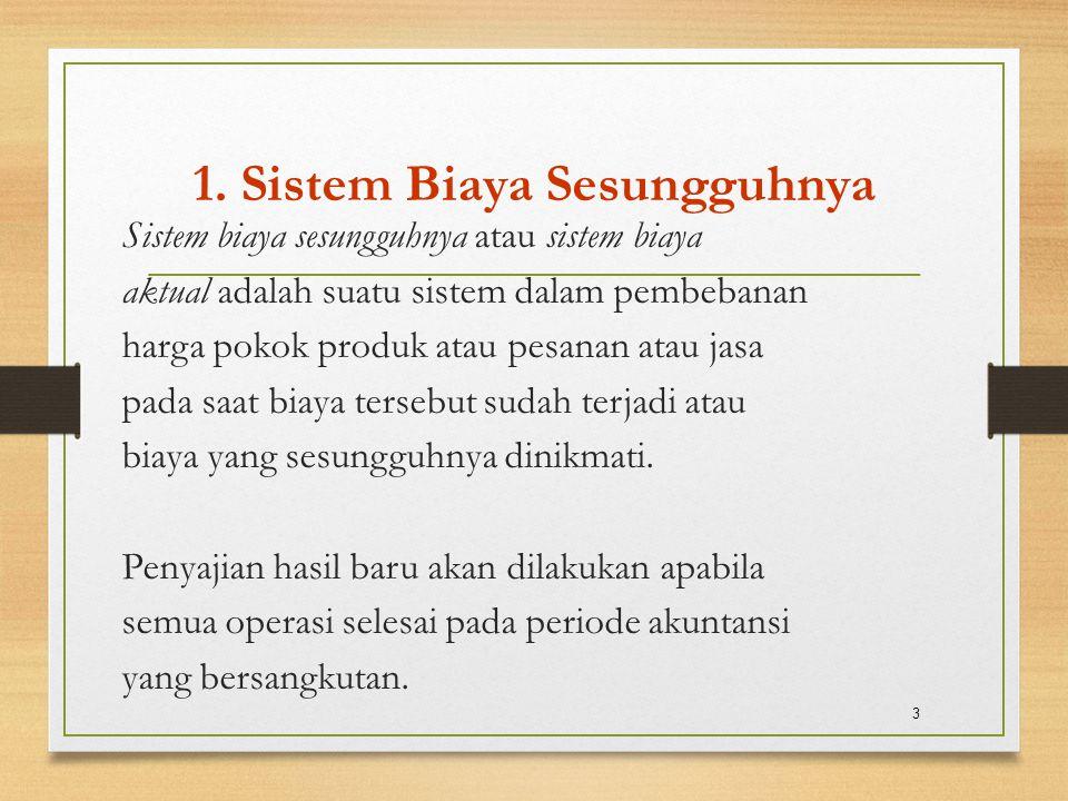 1. Sistem Biaya Sesungguhnya