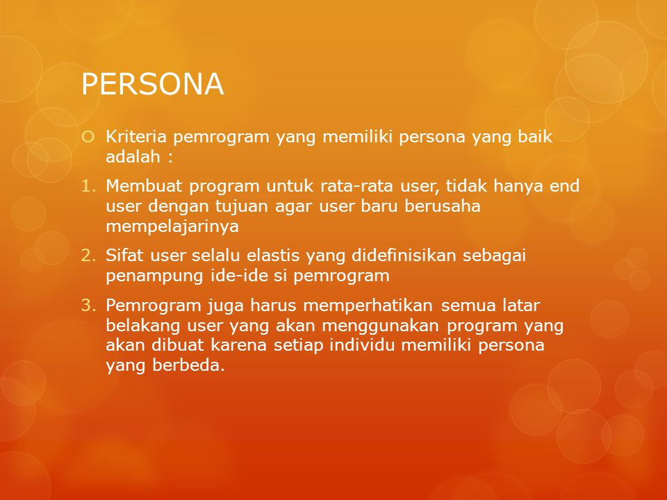PERSONA Kriteria pemrogram yang memiliki persona yang baik adalah :