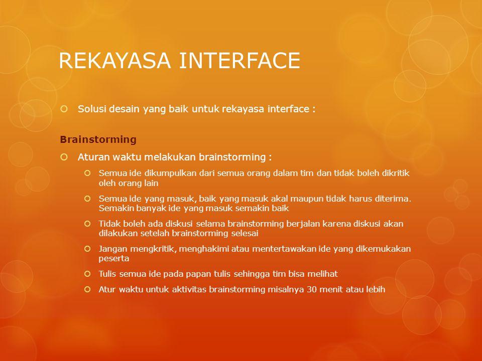 REKAYASA INTERFACE Solusi desain yang baik untuk rekayasa interface :