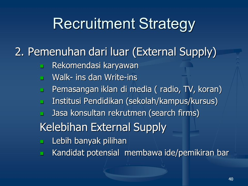 Recruitment Strategy 2. Pemenuhan dari luar (External Supply)
