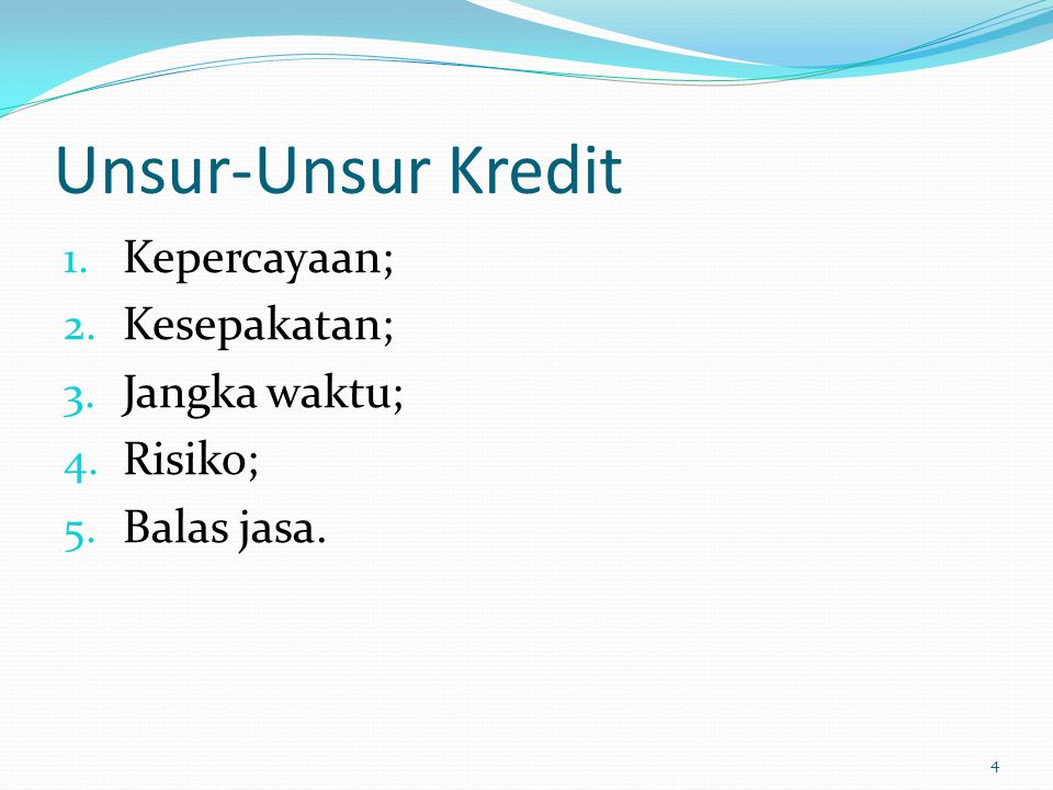 Unsur-Unsur Kredit Kepercayaan; Kesepakatan; Jangka waktu; Risiko;