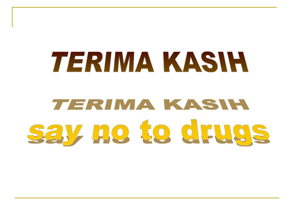 TERIMA KASIH say no to drugs