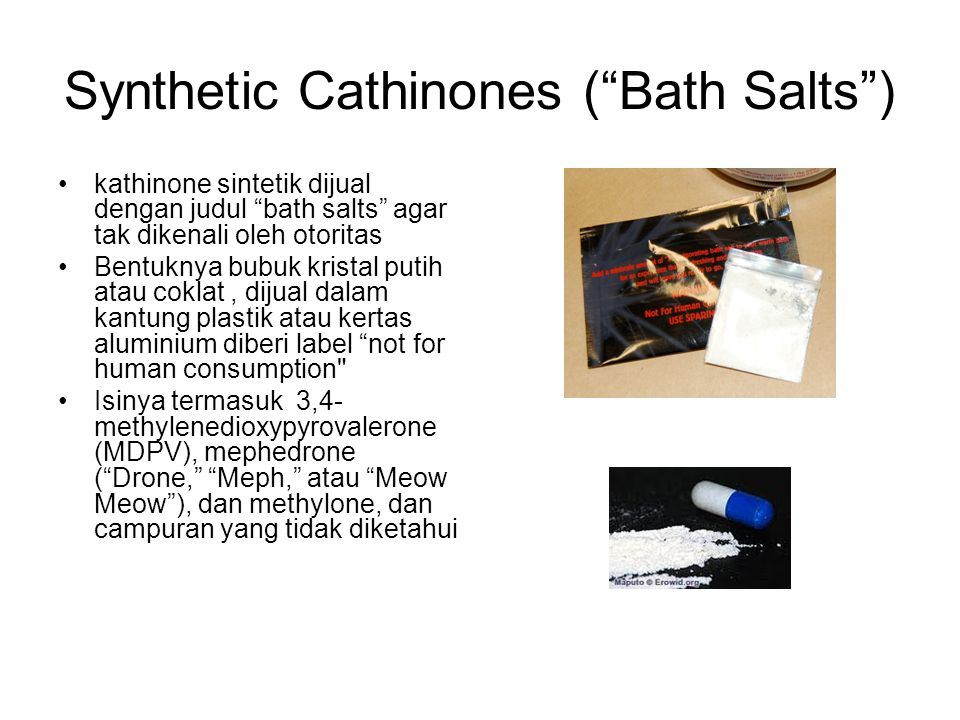 Synthetic Cathinones ( Bath Salts )
