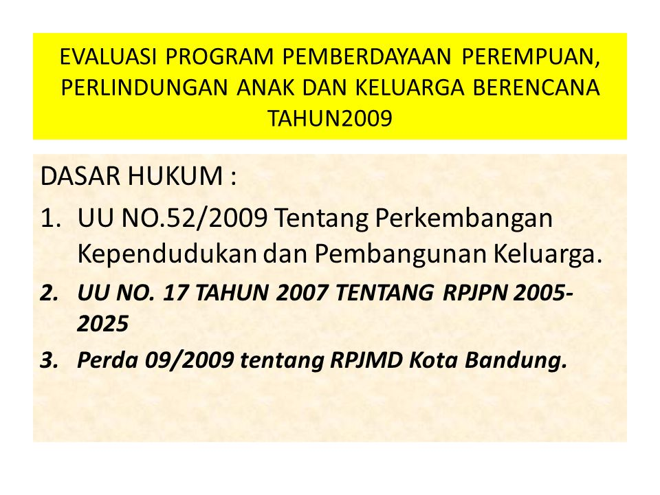 EVALUASI PROGRAM PEMBERDAYAAN PEREMPUAN, PERLINDUNGAN ANAK DAN KELUARGA BERENCANA TAHUN2009