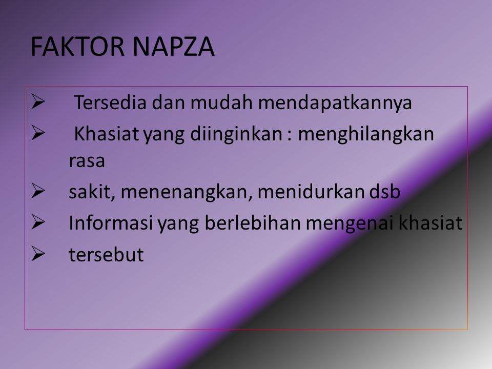 FAKTOR NAPZA Tersedia dan mudah mendapatkannya