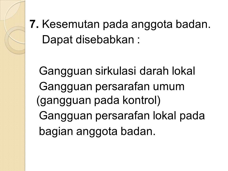 7. Kesemutan pada anggota badan
