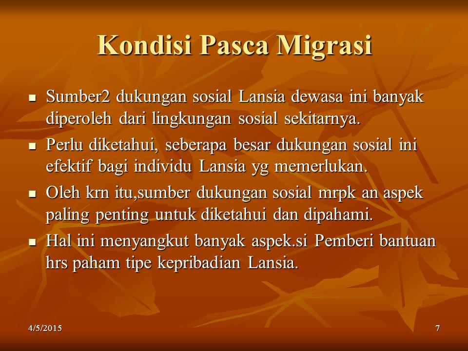 Kondisi Pasca Migrasi Sumber2 dukungan sosial Lansia dewasa ini banyak diperoleh dari lingkungan sosial sekitarnya.