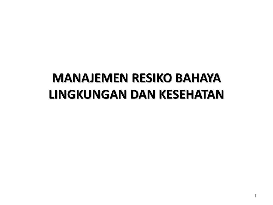 MANAJEMEN RESIKO BAHAYA LINGKUNGAN DAN KESEHATAN