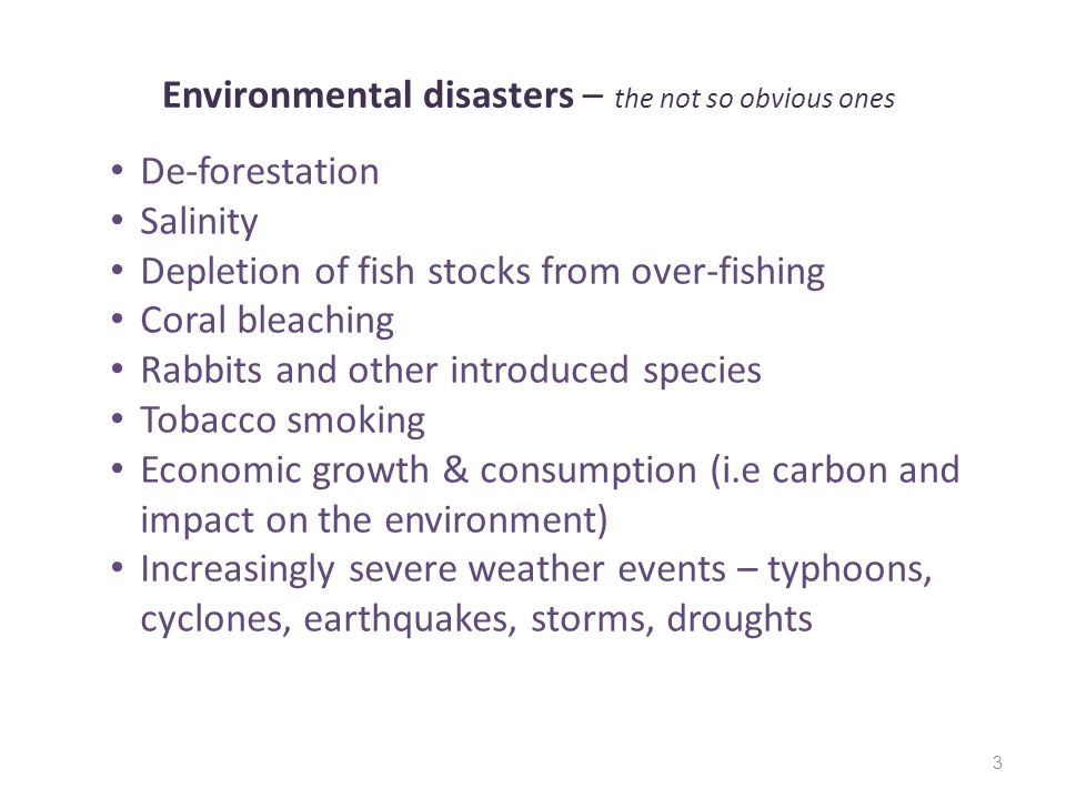 Environmental disasters – the not so obvious ones