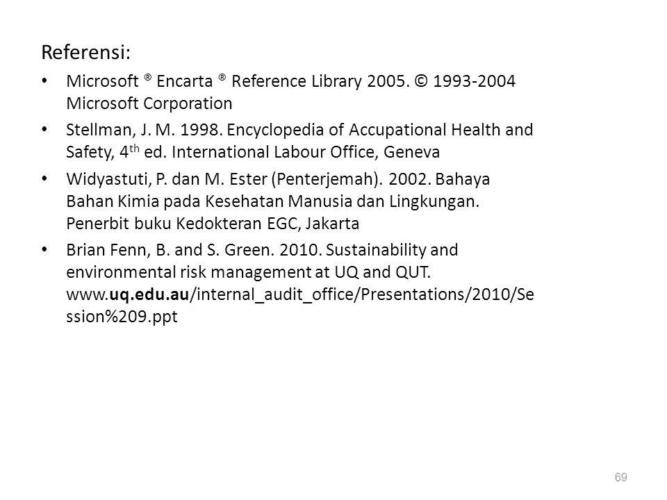 Referensi: Microsoft ® Encarta ® Reference Library 2005. © 1993-2004 Microsoft Corporation.
