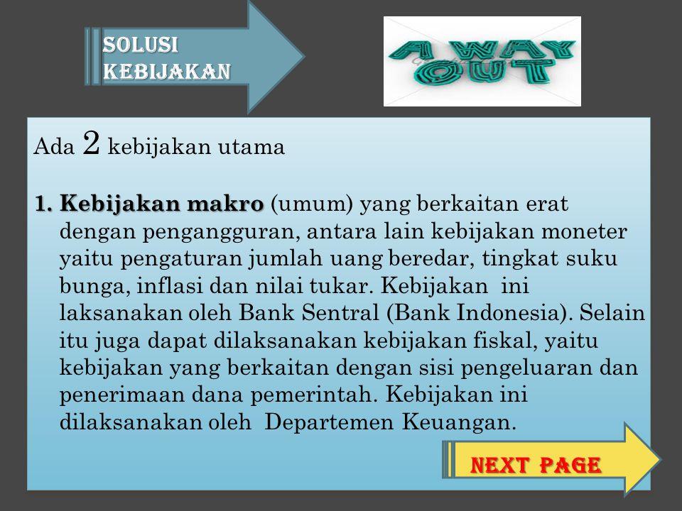 Solusi Kebijakan Ada 2 kebijakan utama.