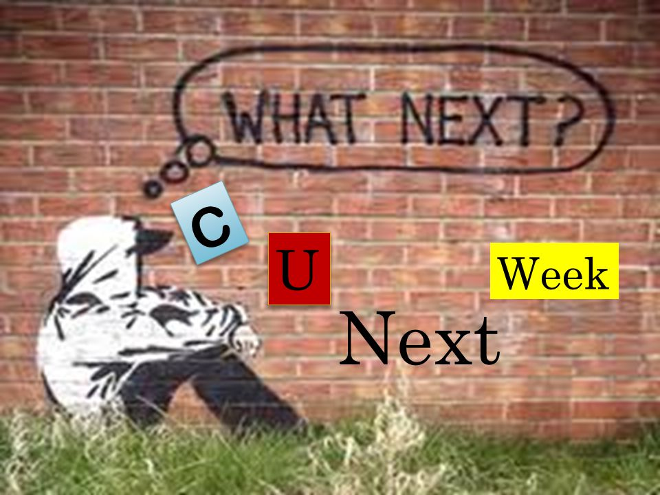 C U Week Next