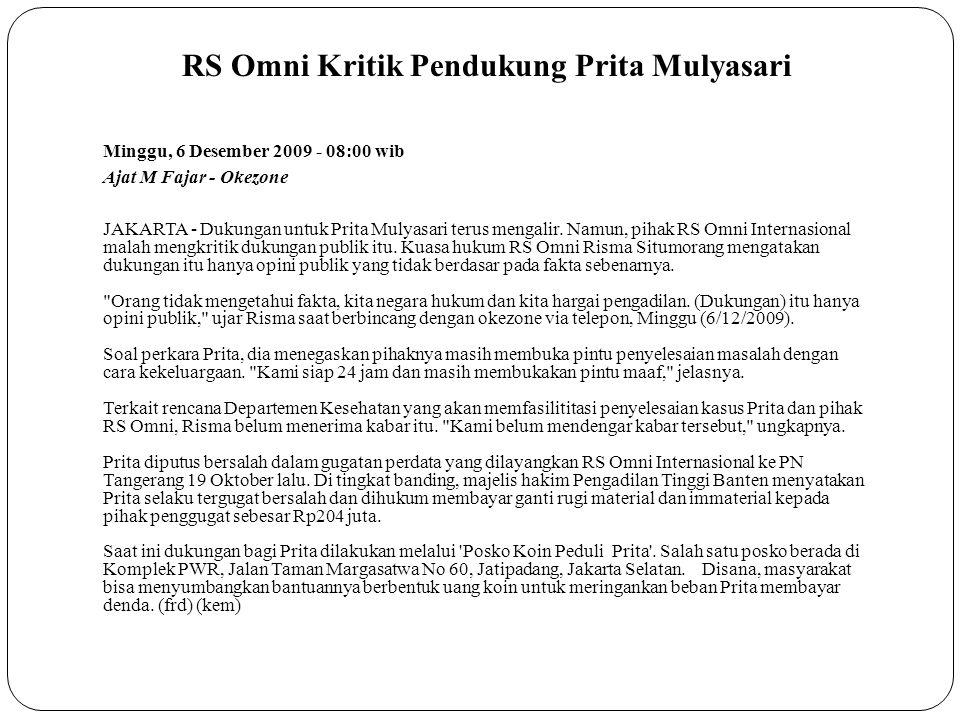 RS Omni Kritik Pendukung Prita Mulyasari Minggu, 6 Desember 2009 - 08:00 wib Ajat M Fajar - Okezone JAKARTA - Dukungan untuk Prita Mulyasari terus mengalir.