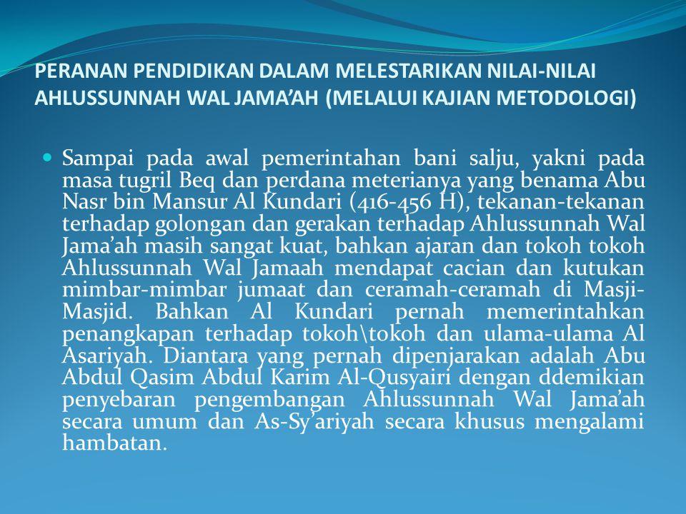 PERANAN PENDIDIKAN DALAM MELESTARIKAN NILAI-NILAI AHLUSSUNNAH WAL JAMA'AH (MELALUI KAJIAN METODOLOGI)
