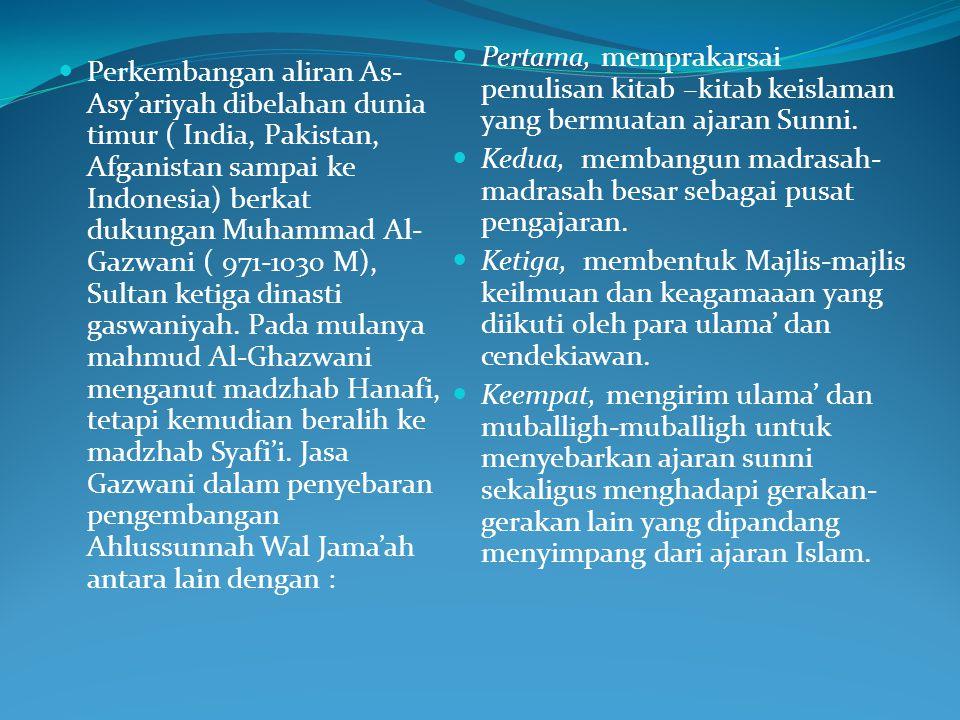 Pertama, memprakarsai penulisan kitab –kitab keislaman yang bermuatan ajaran Sunni.