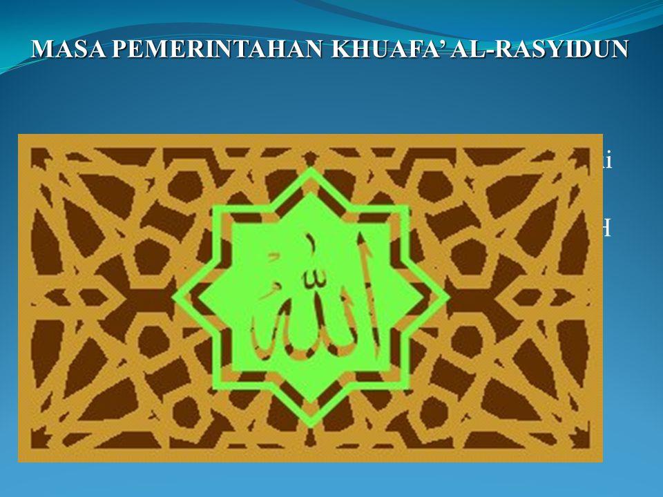 MASA PEMERINTAHAN KHUAFA' AL-RASYIDUN
