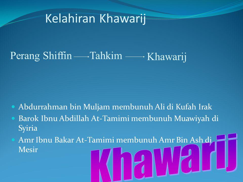 Kelahiran Khawarij Khawarij Perang Shiffin Tahkim Khawarij