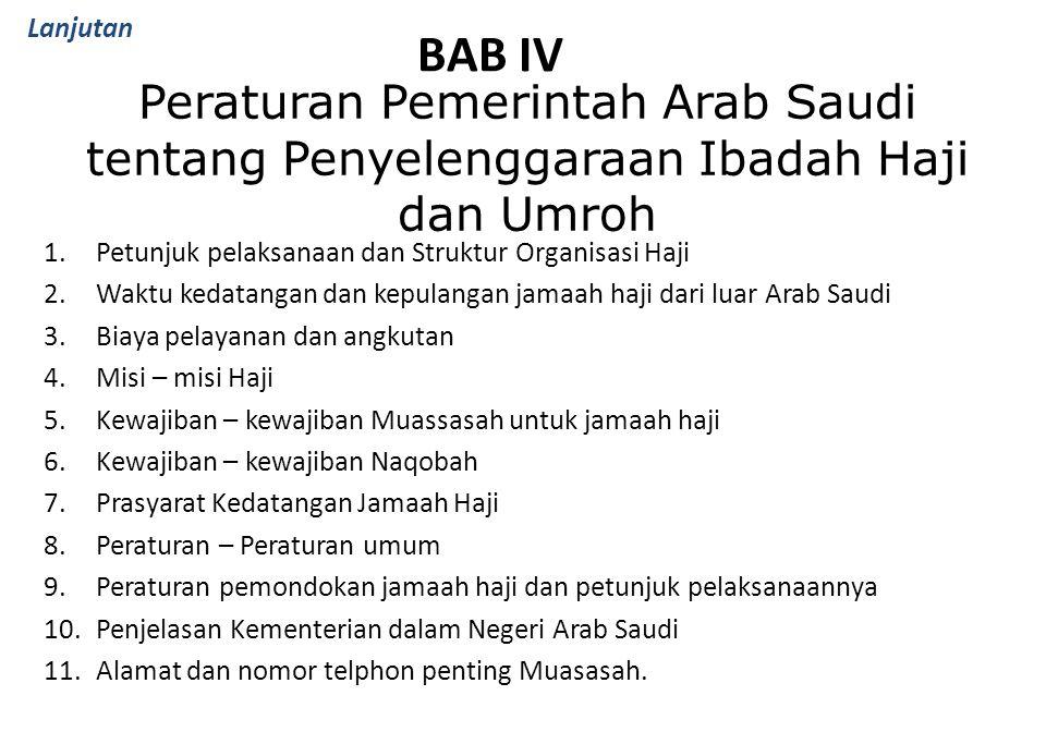 Lanjutan BAB IV. Peraturan Pemerintah Arab Saudi tentang Penyelenggaraan Ibadah Haji dan Umroh. Petunjuk pelaksanaan dan Struktur Organisasi Haji.