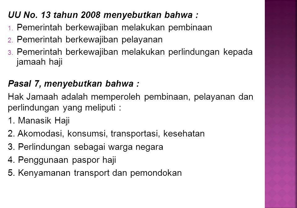 UU No. 13 tahun 2008 menyebutkan bahwa :