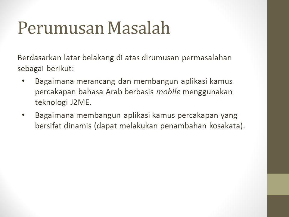Perumusan Masalah Berdasarkan latar belakang di atas dirumusan permasalahan sebagai berikut: